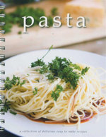 Pasta : A Collection Of Delicious Easy To Make Recipes - James Phillips
