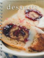 Desserts : A Collection Of Delicious Easy To Make Recipes