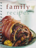 Family Recipes : A Collection Of Delicious Traditional Recipes - Sara Porter