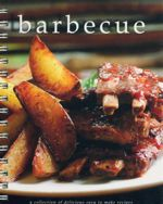 Barbecue : A Collection Of Delicious Easy To Make Recipes