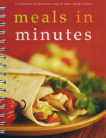 Meals in Minutes : A Collection of Delicious Easy-to-make Quick Recipes