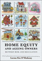 Home Equity and Ageing Owners : Between Risk and Regulation - Lorna Fox O'Mahony