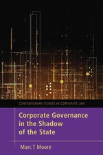 Corporate Governance in the Shadow of the State - Marc Moore