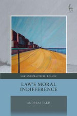 Law's Moral Indifference : Budgets and the Promotion of Economic and Social R... - Andreas Takis