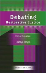 Debating Restorative Justice : Debating Law - Chris Cunneen