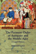 Payment Order of Antiquity and the Middle Ages : A Legal History - Benjamin Geva