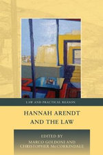 Hannah Arendt and the Law : Postmodern Explorations