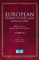 European Competition Law Annual 2010 : Merger Control in European and Global Perspective