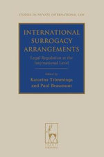 International Surrogacy Arrangements : Legal Regulation at the International Level - Katarina Trimmings