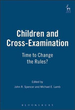 Children and Cross-Examination : Time to Change the Rules?