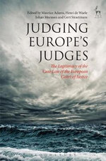 Judging Europe's Judges : The Legitimacy of the Case Law of the European Court of Justice Examined