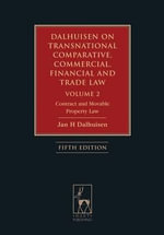 Dalhuisen on Transnational Comparative, Commercial, Financial and Trade Law: Volume 2 : Contract and Movable Property Law - Jan Dalhuisen