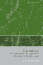 Contract Law : An Introduction to the English Law of Contract for the Civil Lawyer - John Cartwright