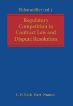Regulatory Competition in Contract Law and Dispute Resolution : Liberal Resistance and the Bloomsbury Group