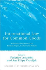 International Law for Common Goods : Normative Perspectives on Human Rights, Culture and Nature