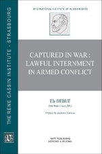 Captured in War : Lawful Internment in Armed Conflict - Els Debuf