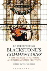Re-interpreting Blackstone's Commentaries : A Seminal Text in National and International Contexts