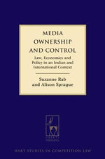 Media Ownership and Control : Law, Economics and Policy in an Indian and International Context