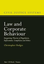 Law and Corporate Behaviour : Integrating Theories of Regulation, Enforcement, Compliance and Ethics - Christopher Hodges