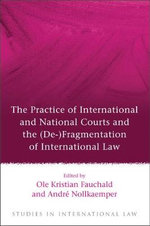 Practice of International and National Courts and the (De-)Fragmentation of International Law