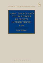 Maintenance and Child Support in Private International Law : Studies in Private International Law - Lara Walker