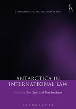 Antarctica in International Law : Documents in International Law - Ben Saul