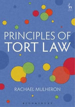 Principles of Tort Law - Rachael Mulheron