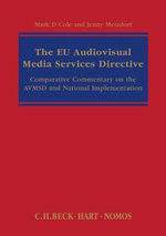 The EU Audiovisual Media Services Directive : Comparative Commentary on the Avmsd and National Implementation