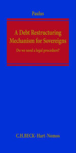 A Debt Restructuring Mechanism for Sovereigns : Do We Need a Legal Procedure? - Christoph G Paulus