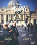 Two Greedy Italians Eat Italy - Antonio Carluccio