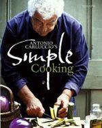 Antonio Carluccio's Simple Cooking - Antonio Carluccio