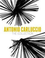 Antonio Carluccio : The Collection - Antonio Carluccio