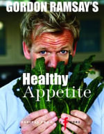 Gordon Ramsay's Healthy Appetite - Gordon Ramsay