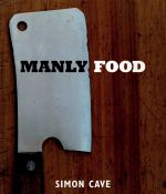 Manly Food : River Cottage Handbook - Simon Cave