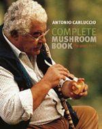 Complete Mushroom Book : The Quiet Hunt - Antonio Carluccio