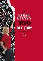 Sarah Beeny's 100 DIY Jobs - Sarah Beeny