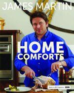 Home Comforts - James Martin
