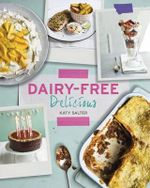 Dairy-Free Delicious - Katy Salter