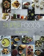 Superfoods : The Flexible Approach to Eating More Superfoods - Julie Montagu