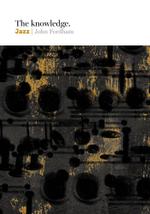 The Knowledge : Jazz - John Fordham