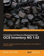 IT Inventory and Resource Management with OCS Inventory NG 1.02 - Barzan Tony Antal
