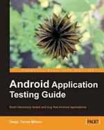 Android Application Testing Guide - Diego Torres Milano