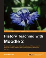 History Teaching with Moodle 2 - John Mannion