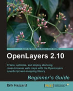 OpenLayers 2.10 Beginner's Guide - Hazzard Erik