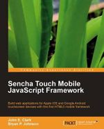 Sencha Touch Mobile JavaScript Framework - John Earl Clark