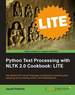 Python Text Processing with NLTK 2.0 Cookbook : LITE - Perkins Jacob