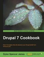 Drupal 7 Cookbook - Duncan Spencer James