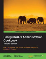 PostgreSQL 9 Administration Cookbook - Second Edition - Riggs   Simon