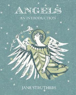 Angels : An Introduction - Jane Struthers