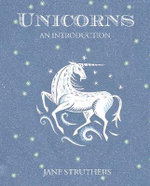 Unicorns : An Introduction - Jane Struthers